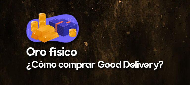 Cómo invertir en Oro físico Good Delivery